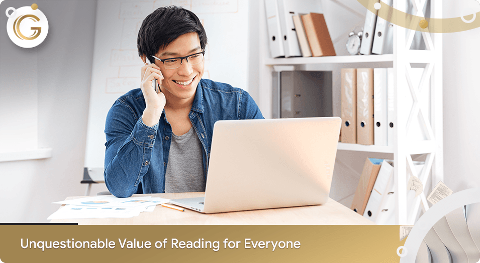 Unquestionable Value of Reading for Everyone