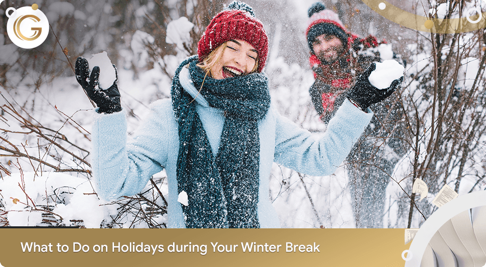 What to do on Holidays during Your Winter Break