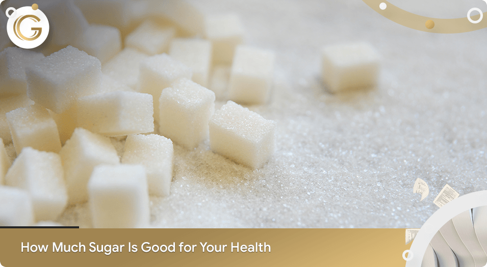 How Much Sugar is Good for Your Health