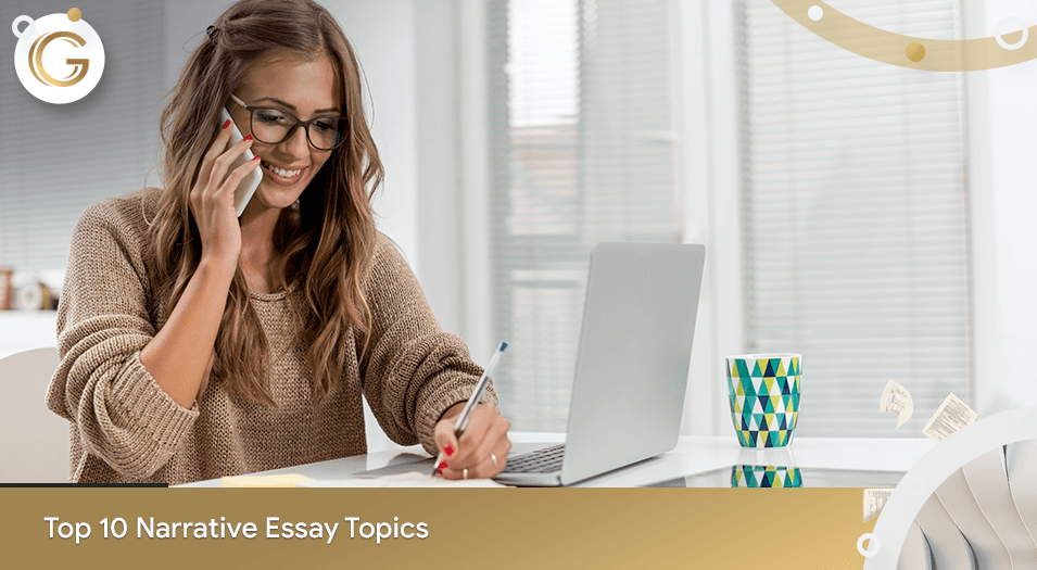Top 10 Narrative Essay Topics