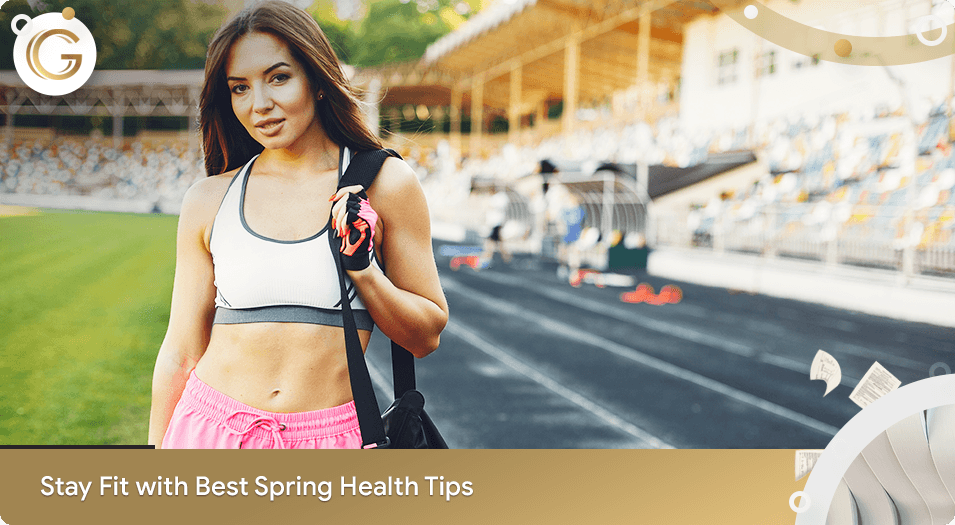 Stay Fit with Best Spring Health Tips