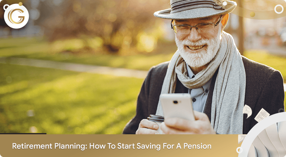 Retirement Planning How to Start Saving for a Pension