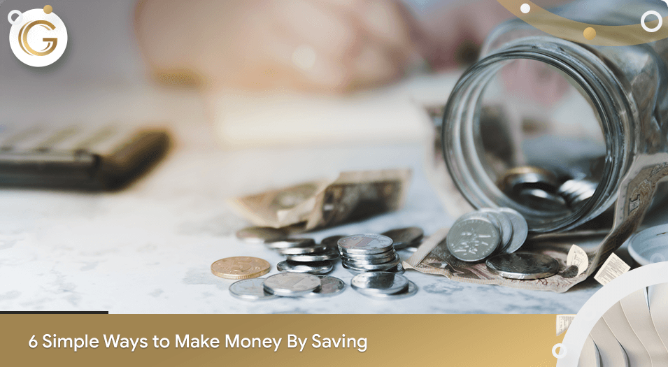 6 Simple Ways to Make Money by Saving