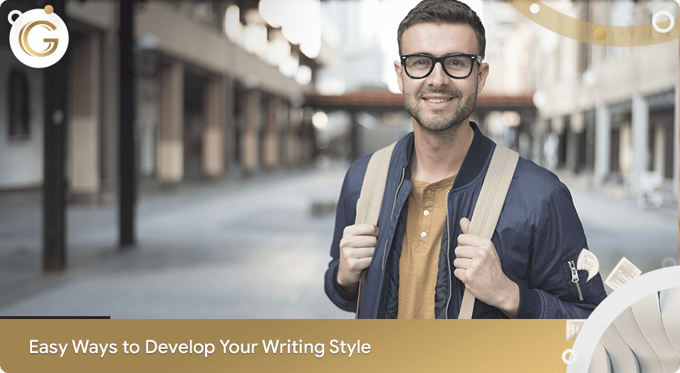 Easy Ways to Develop Your Writing Style