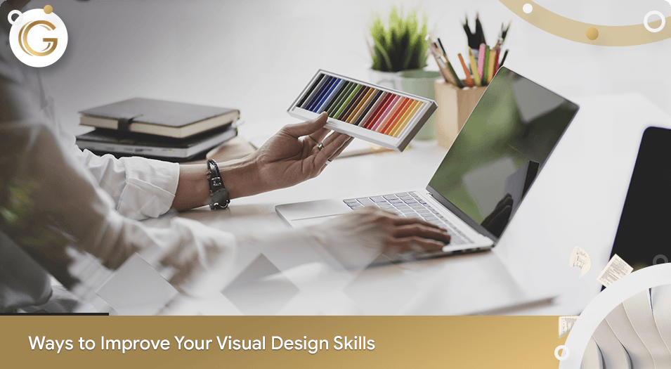 Ways to Improve Your Visual Design Skills