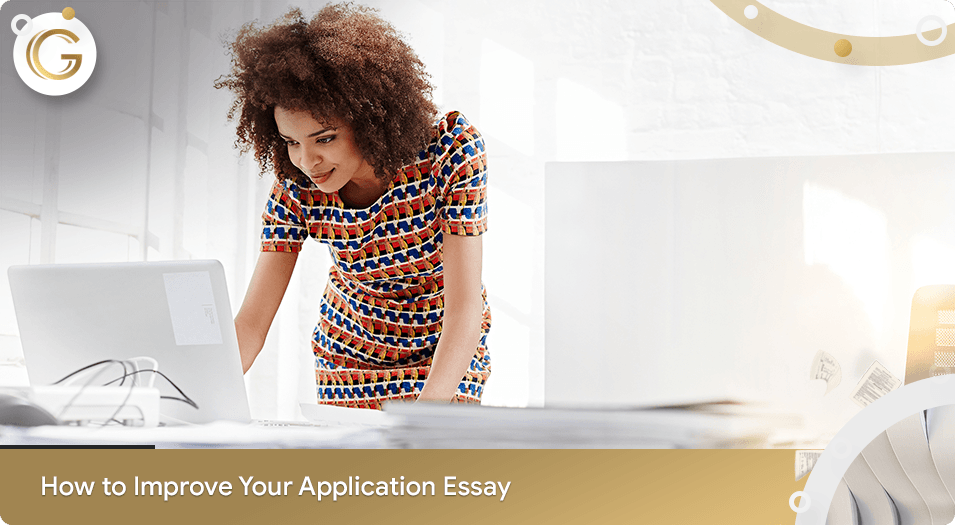 How to Improve Your Application Essay