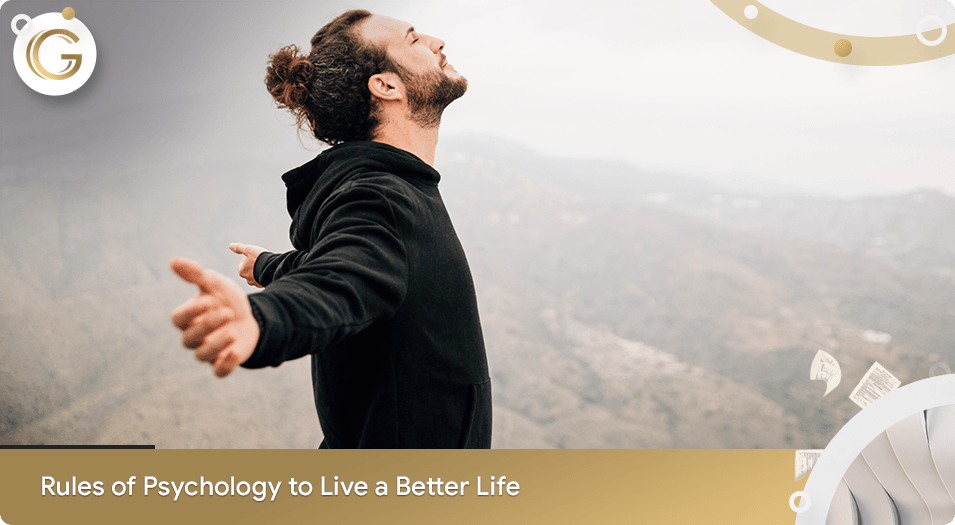 Rules of Psychology to Live a Life Better
