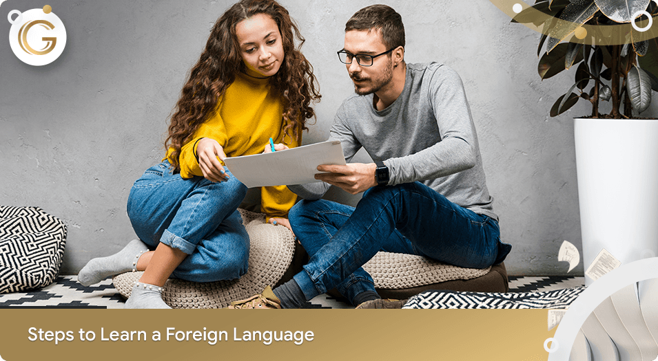 Steps To Learn a Foreign Language