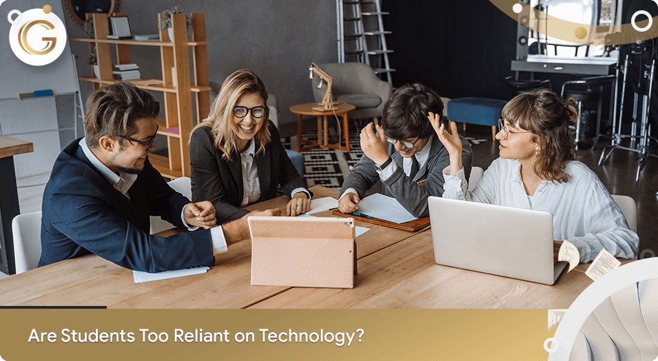 Are Students too Reliant on Technology