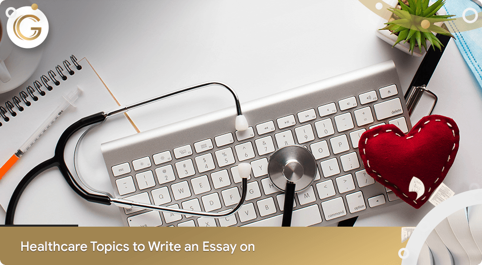 Healthcare Topics to Write an Essay