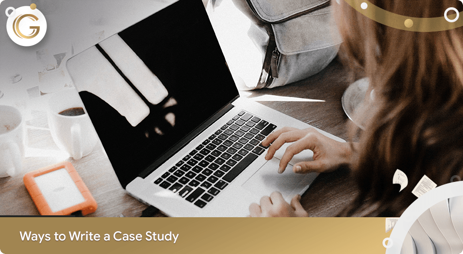 Ways to Write a Case Study