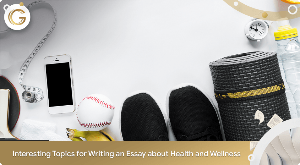 Topics for Writing an Essay on Health