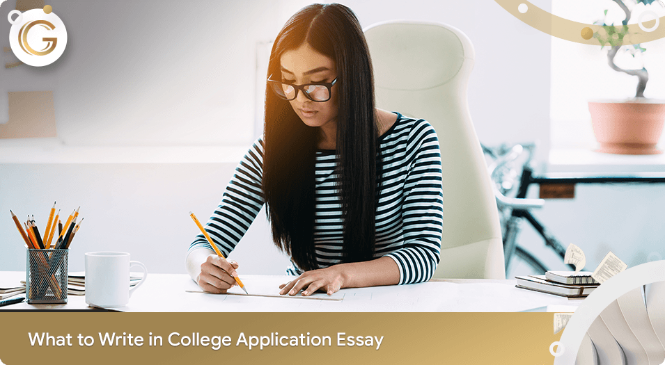 What to Write in College Application Essay