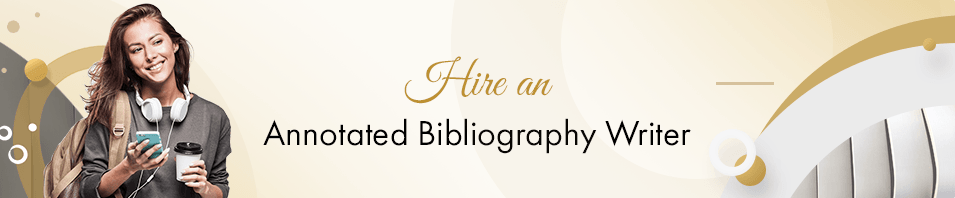 Hire an Annotated Bibliography Writer