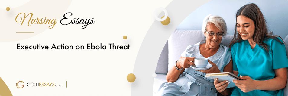 Executive Action on Ebola Threat Free Essay