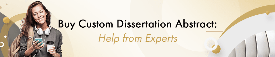 Buy Custom Dissertation Abstract Help from Experts