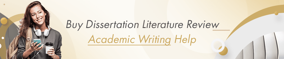Buy Dissertation Literature Review Academic Writing Help