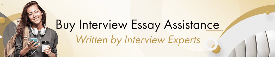 Buy Interview Essay Assistance Written by Interview Experts