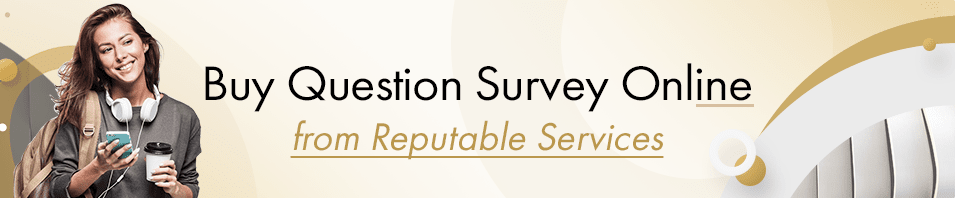 Buy Question Survey Online from Reputable Services
